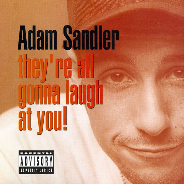 Adam Sandler - They're All Gonna Laugh At You! (DMD Album)
