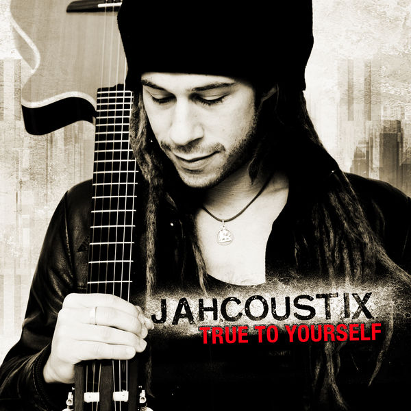 Jahcoustix - True to yourself