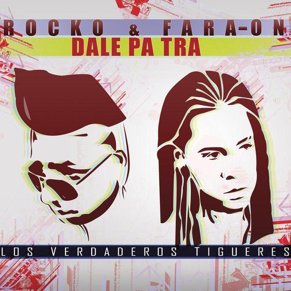 Rocko y Fara-On - Dale Pa' Tra