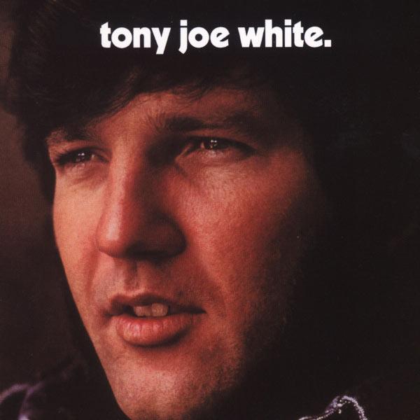 Tony Joe White - Tony Joe White