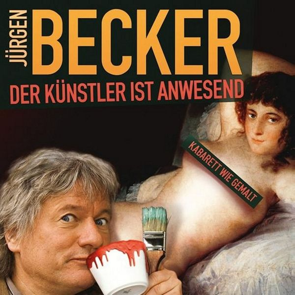 Jürgen Becker - Der Künstler ist anwesend (Live)