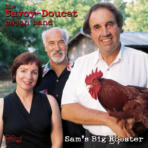 The Savoy-Doucet Cajun Band - Sam's Big Rooster