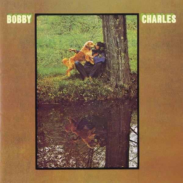 Bobby Charles - Bobby Charles [w/ Bonus Tracks]