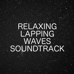 Relaxing Lapping Waves Sountrack For Calm & Tranquility