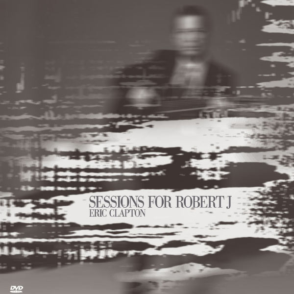 Eric Clapton - Sessions for Robert J - EP