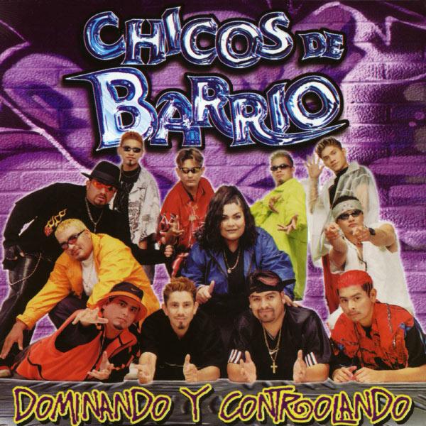 Chicos De Barrio - Dominando y Controlando