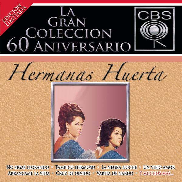 Hermanas Huerta - La Gran Colección del 60 Aniversario CBS - Hermanas Huerta
