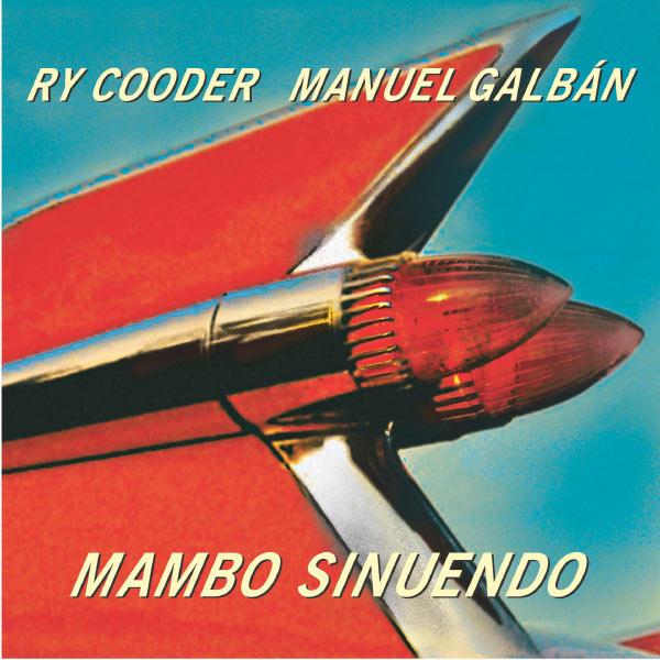 Ry Cooder - Mambo Sinuendo