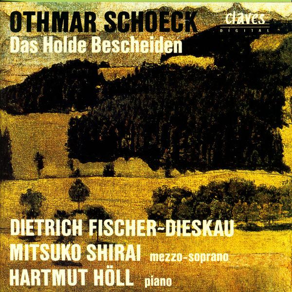 Othmar Schoeck - Othmar Schoeck/ Das Holde Bescheiden