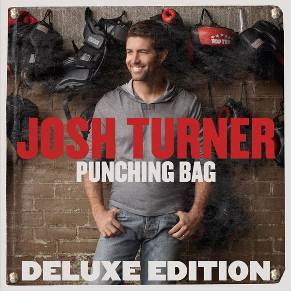 Josh Turner - Punching Bag (Deluxe Edition)