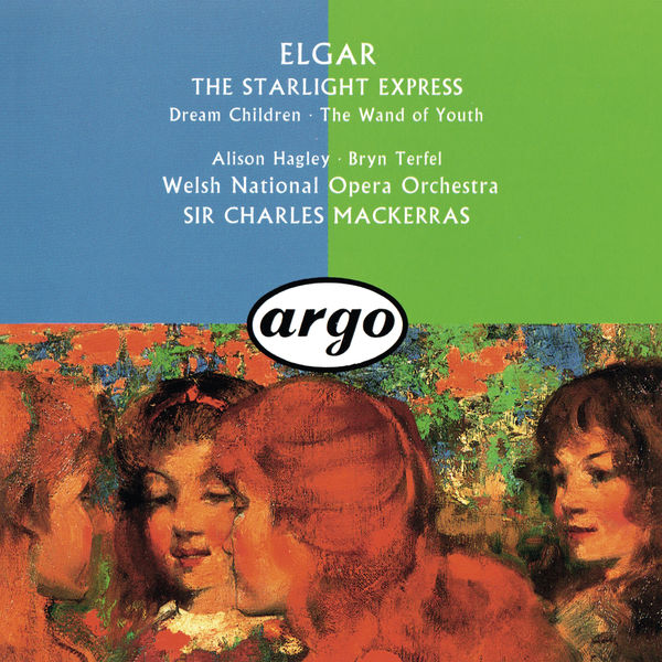 Charles Mackerras - Elgar: The Wand Of Youth Suites; Songs From The Starlight Express; Dream Children