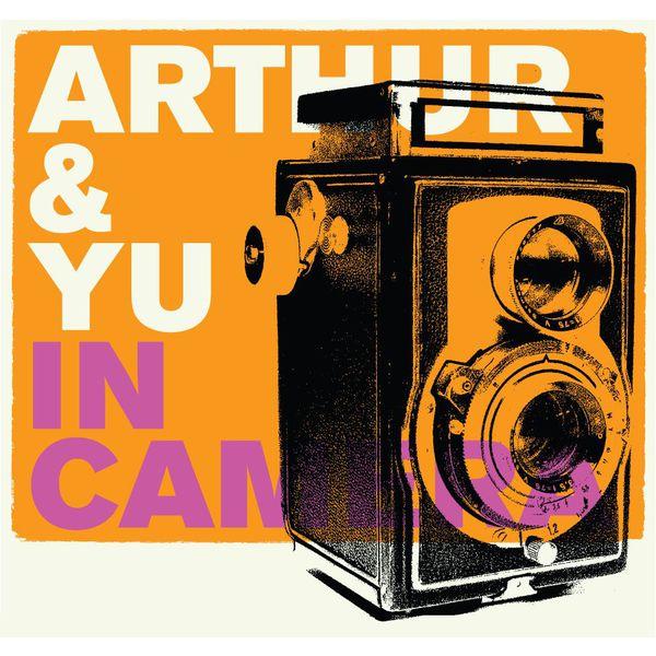 Arthur & Yu - In Camera