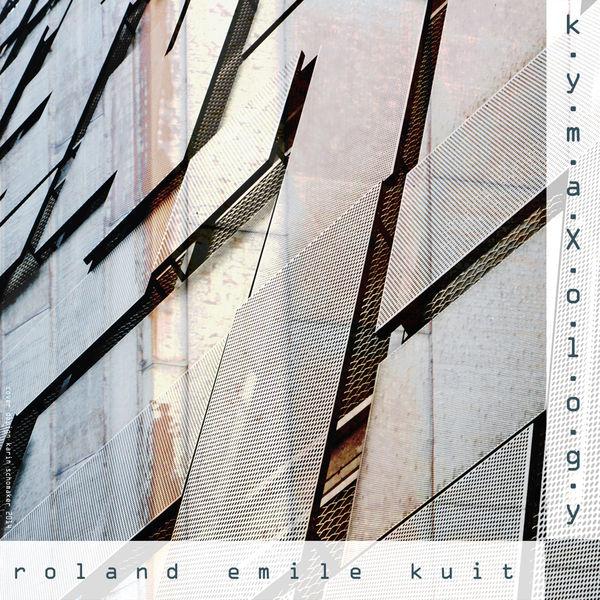 Roland Emile Kuit - Kymaxology