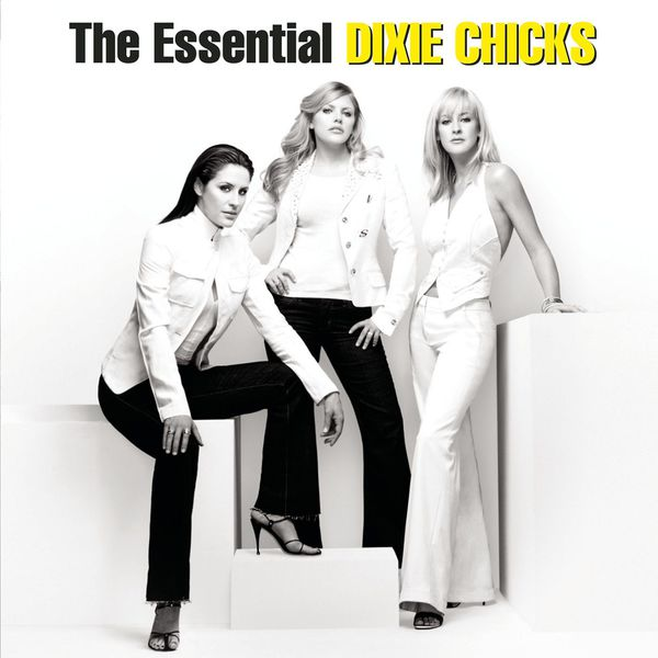 The Chicks|The Essential The Chicks