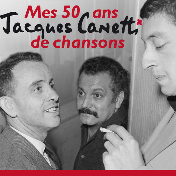 Various Interprets - Jacques Canetti - Mes 50 Ans De Chansons