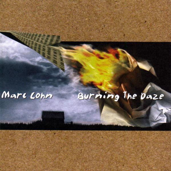 Marc Cohn - Burning The Daze
