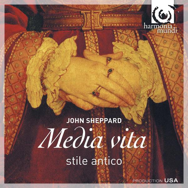 Stile Antico - John Sheppard : Media vita