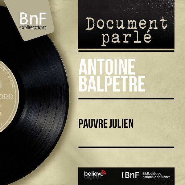 Antoine Balpêtré - Pauvre Julien (Mono Version)