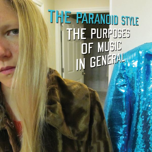 The Paranoid Style - The Purposes of Music in General