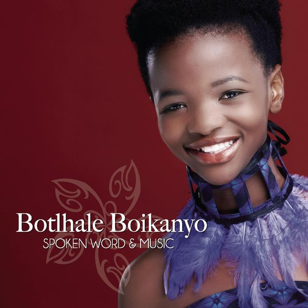 Album Spoken Word & Music, Botlhale Boikanyo   Qobuz