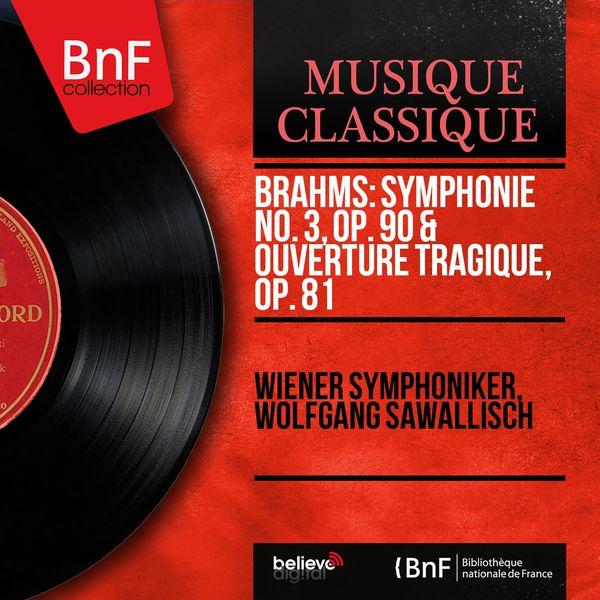 Wiener Symphoniker - Brahms: Symphonie No. 3, Op. 90 & Ouverture tragique, Op. 81 (Mono Version)