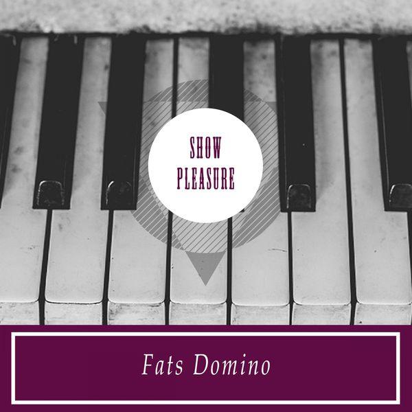 Fats Domino - Show Pleasure