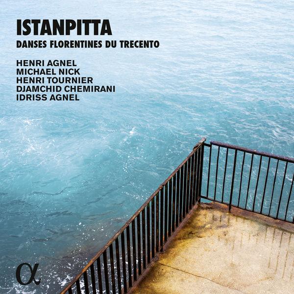 Henri Agnel - Istanpitta (Danses florentines du Trecento)