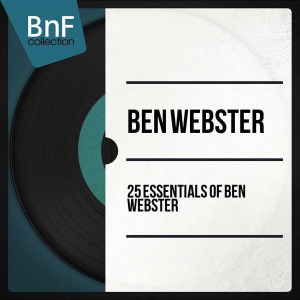 Ben Webster - 25 Essentials of Ben Webster