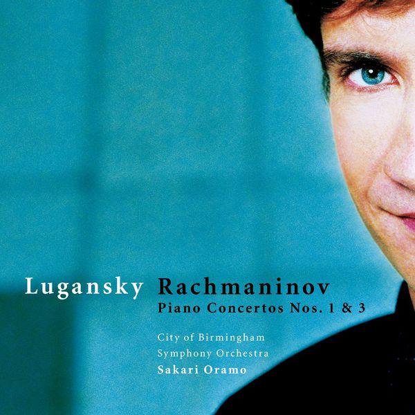 Nikolai Lugansky, Sakari Oramo & City of Birmingham Symphony Orchestra - Rachmaninov : Piano Concertos Nos 1 & 3