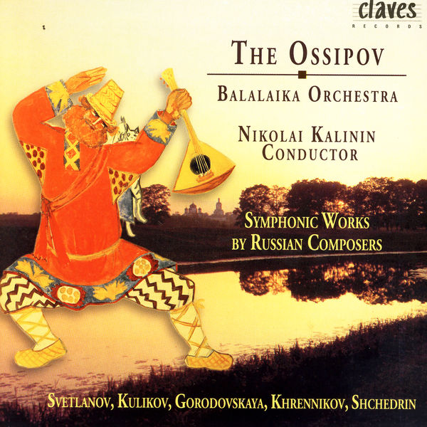 Pavel Kulikov - The Ossipov Balalaika Orchestra, Vol III: Symphonic Works by Russian Composers