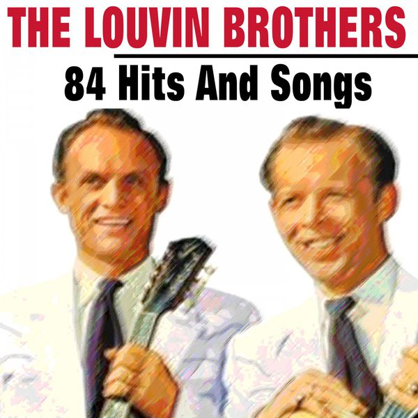 The Louvin Brothers - The Louvin Brothers (84 Hits and Rare Songs)