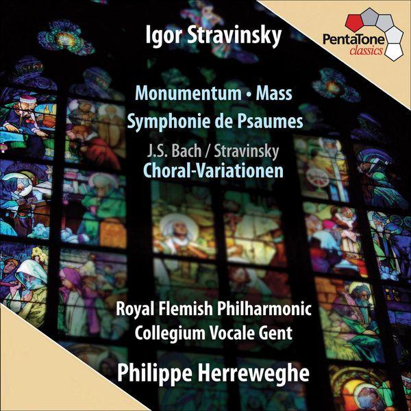 Philippe Herreweghe - Igor Stravinsky : Monumentum - Mass - Symphonie de Psaumes
