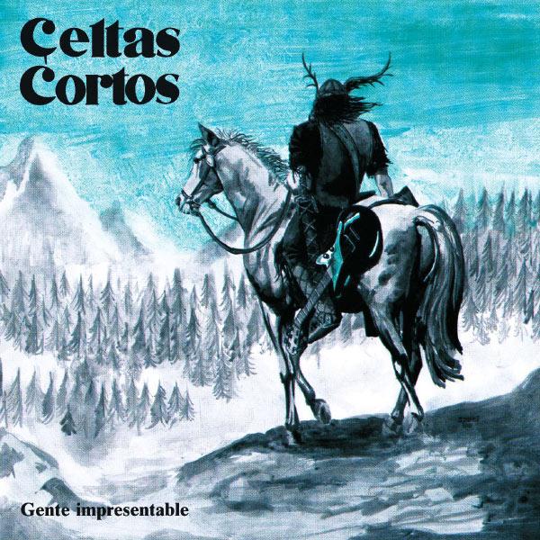 Celtas Cortos - Gente Impresentable