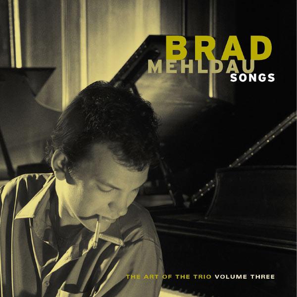Brad Mehldau - Songs: The Art Of The Trio, Volume Three