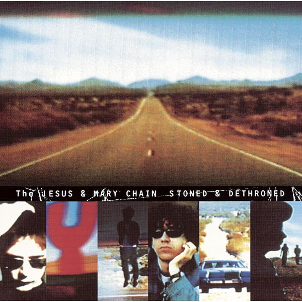 The Jesus And Mary Chain - Stoned And Dethroned (DMD)
