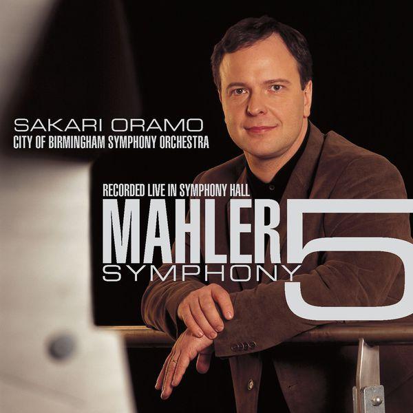 Sakari Oramo - Mahler : Symphony No.5