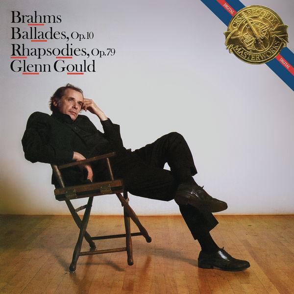 Glenn Gould - Brahms: Ballades, Op. 10 & Rhapsodies, Op. 79 - Gould Remastered