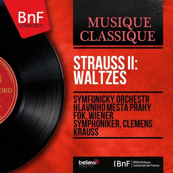 Symfonický orchestr hlavního města Prahy FOK, Wiener Symphoniker, Clemens Krauss - Strauss II: Waltzes (Mono Version)