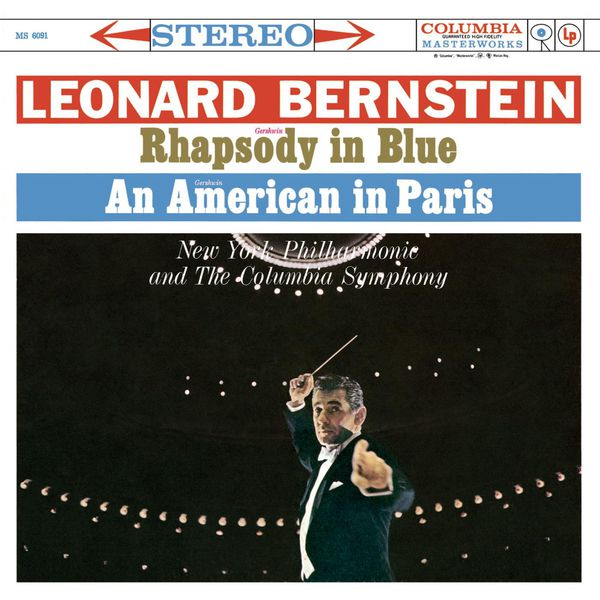 Leonard Bernstein - Gershwin : Rhapsody in Blue, An American in Paris...