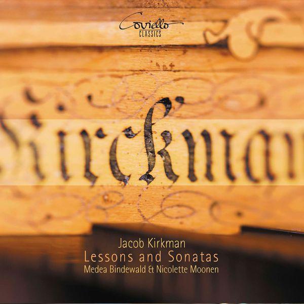 Medea Bindewald, Nicolette Moonen - Jacob Kirkman : Lessons and Sonatas