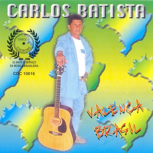 Carlos Batista - Valença Brasil