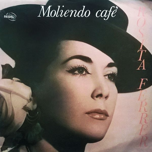 Rosita Ferrer - Moliendo café (Remasterizado 2016)