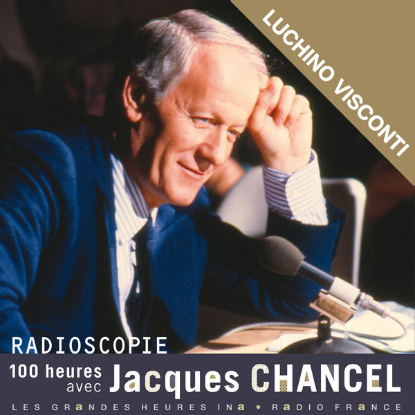 Jacques Chancel - Radioscopie. 100 heures avec Jacques Chancel: Luchino Visconti