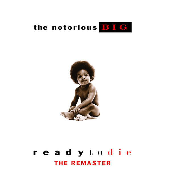 The Notorious B.I.G. - Ready To Die The Remaster (U.S. Amended Version 94568)