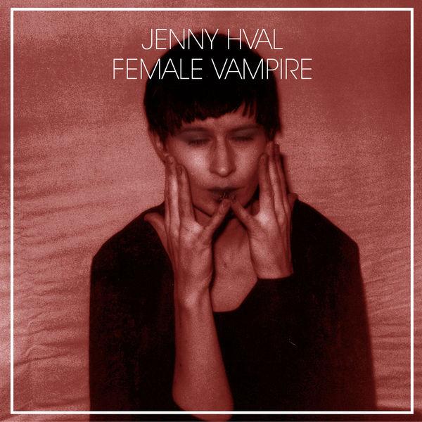 Jenny Hval - Female Vampire