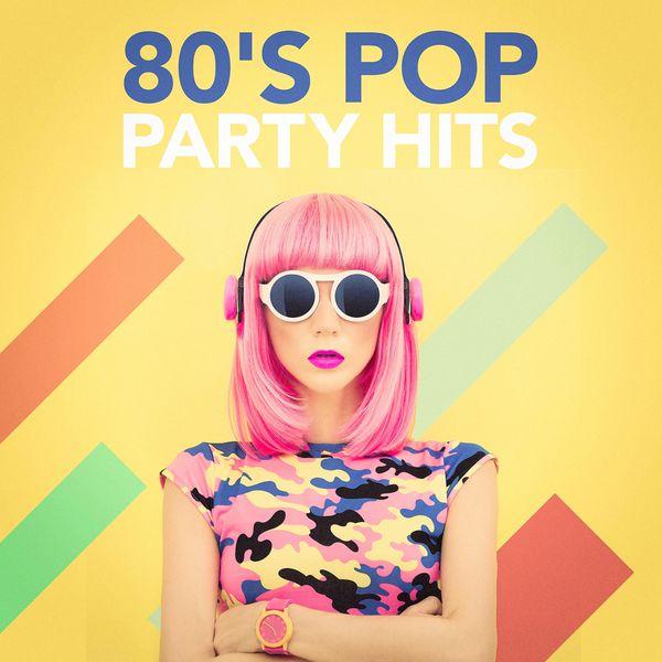 Album 80's Pop Party Hits, 80s Greatest Hits   Qobuz