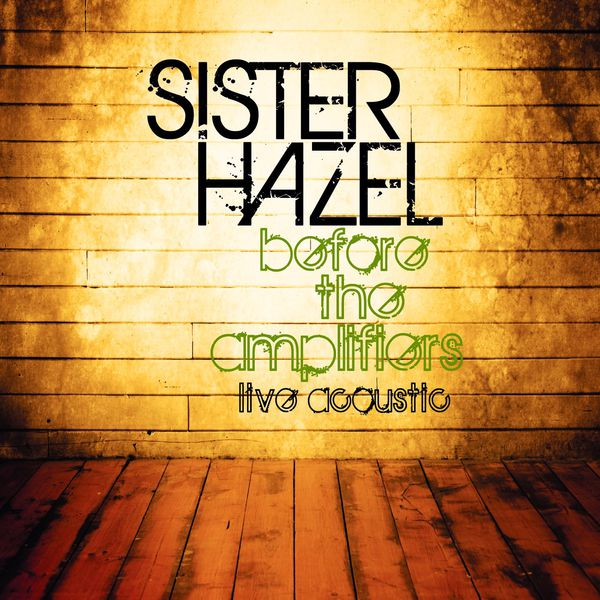 Sister Hazel - Before The Amplifiers...Live Acoustic