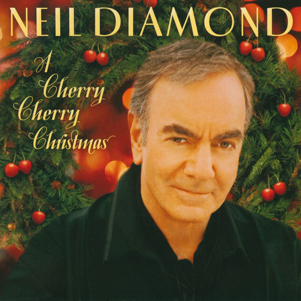 Neil Diamond - A Cherry Cherry Christmas