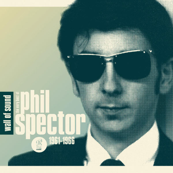 Phil Spector - Wall of Sound: The Very Best of Phil Spector 1961-1966