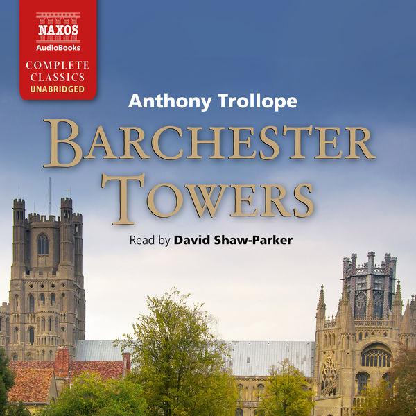 David Shaw-Parker - Barchester Towers (Unabridged)